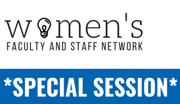 women's faculty and staff network special session