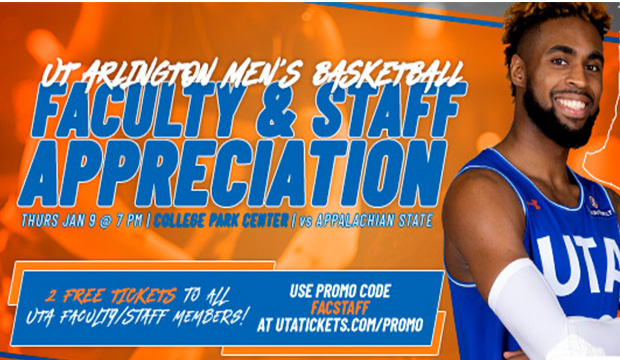 Faculty-Staff Appreciation Night is Jan. 9 at the UTA men's basketball game at College Park Center.