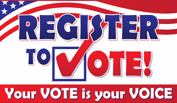 Register to Vote; Your Vote, Your Voice