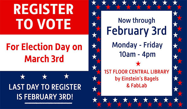 Register to vote by Feb. 3 in order to vote in the March 3 primary elections.