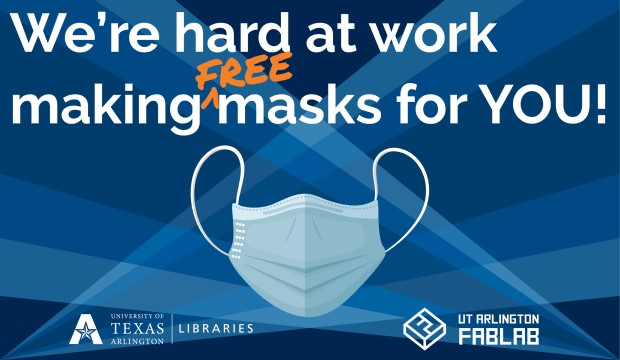 FabLab busy making free face masks for UTA community.