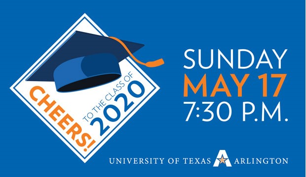 Cheers! to the Class of 2020. Sunday, May 17, 7:30 p.m.