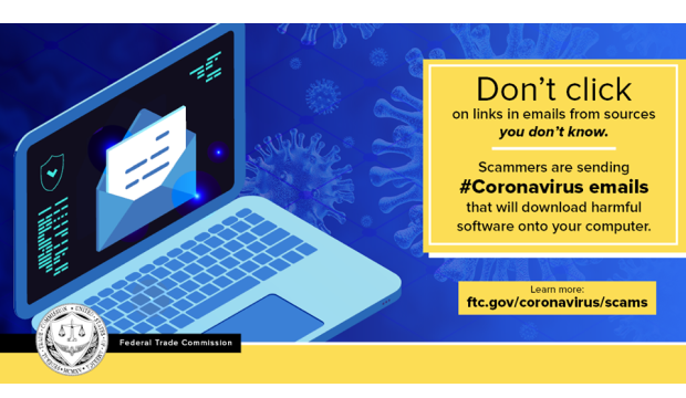 know. Scammers are sending #COVID19-related emails that will download harmful software onto your computer. Learn more: ftc.gov/coronavirus/scams