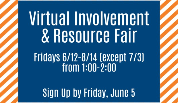 Virtual Involvement and Resource Fair. Fridays 6/12 to 8/14, except 7/3,, from 1:00 to 2:00. Sign up by Friday, June 5.