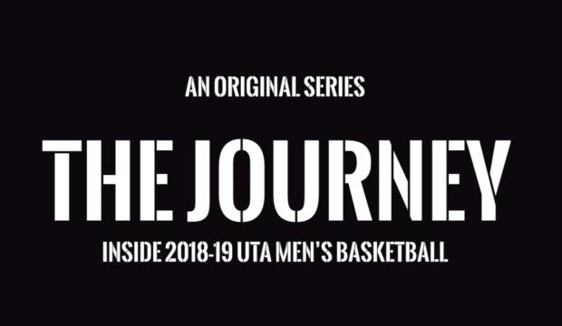 The Journey: Inside 2018-19 UTA men's basketball