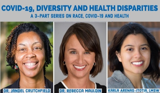 COVID-19, Diversity, and Health Disparities: A 3-part series on COVID-19, race, and health