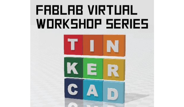FabLab Virtual Workshops with Tinkercad