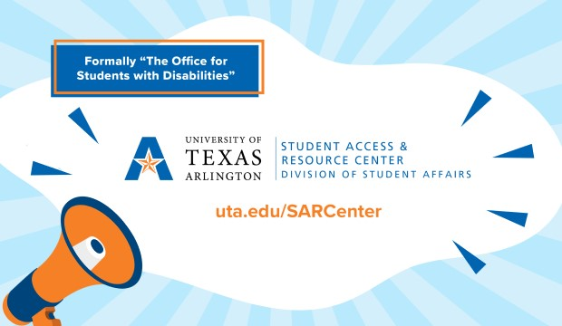 Formerly the Office for Students with Disabilities is now the Student Access & Resource Center. www.uta.edu/sarcenter