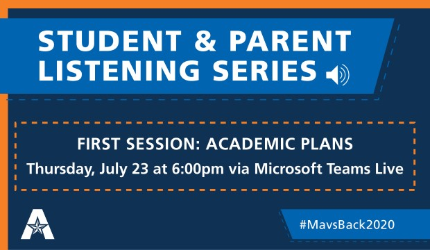 Student & Parent Listening Series. First Session: Academic Plans. Thursday, July 23, at 6 p.m. on Microsoft Teams