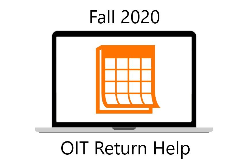 Fall 2020; OIT Return Help