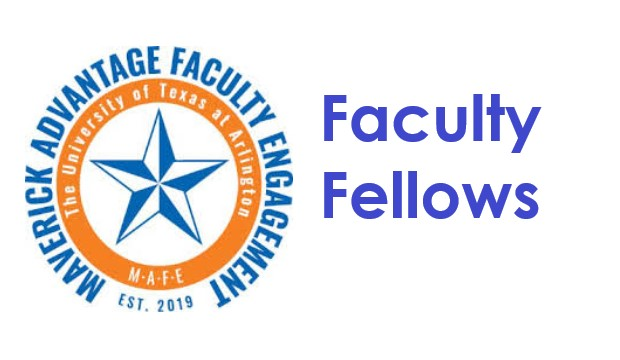 Maverick Advantage Faculty Engagement Faculty Fellows