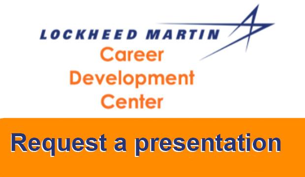 Request a presentation: Lockheed Martin Career Development Center