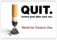 QUIT. before your time runs out. World No Tobacco Day.