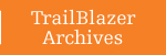 TrailBlazer Archives